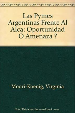 Libro Las Pymes Argentinas Frente Al Alca