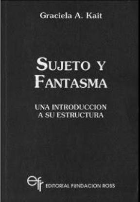 Papel SUJETO Y FANTASMA-UNA INTRODUCCION A SU ESTRUCTURA