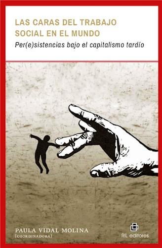 E-book Las Caras Del Trabajo Social En El Mundo: Per(E)Sistencias Bajo El Capitalismo Tardío