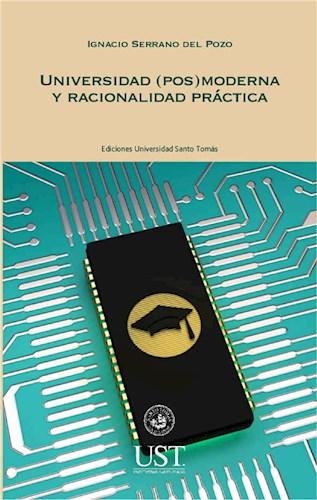E-book Universidad (Pos)Moderna Y Racionalidad Práctica