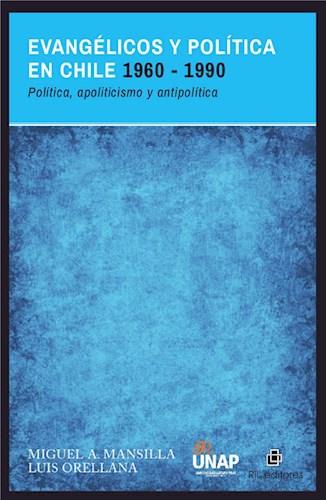 E-book Evangélicos Y Política En Chile 1960-1990: Política, Apoliticismo Y Antipolítica