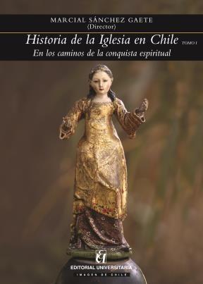 E-book Historia De La Iglesia En Chile. Tomo I