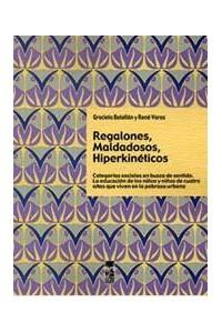 Papel Regalones , Maldadosos , Hiperkineticos
