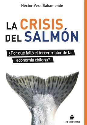 E-book La Crisis Del Salmón ¿Por Qué Falló El Tercer Motor De La Economía Chilena?