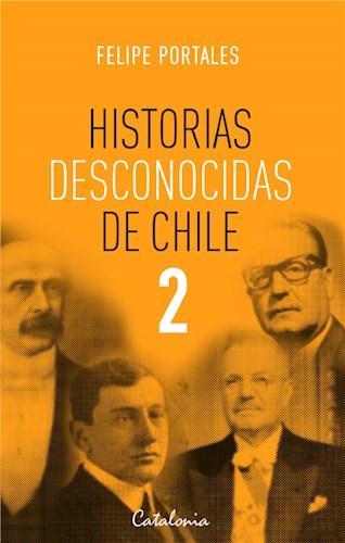 E-book Historias Desconocidas De Chile 2