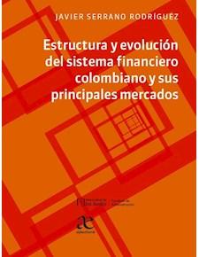 Papel Estructura Y Evolución Del Sistema Financiero Colombiano Y Sus Principales Mercados