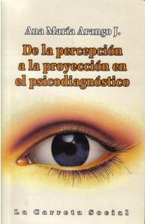 Test DE LA PERCEPCION A LA PROYECCION EN EL PSICODIAGNOSTICO