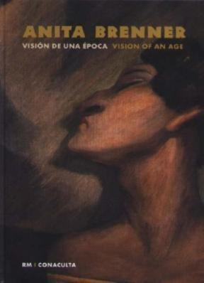 Libro Anita Brenner  Vision De Una Epoca = Vision Of An Age
