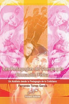 E-book Las Pedagogías Del Cuerpo Y La Educación Física