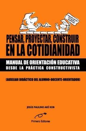 E-book Pensar, Proyectar, Construir, En La Cotidianidad