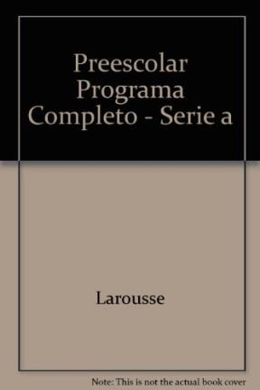 Papel Larousse Preescolar Programa Completo Serie A