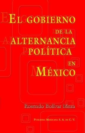 E-book El Gobierno De La Alternancia Política En México