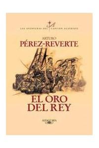 Papel El Oro Del Rey (Las Aventuras Del Capitan Alatriste)