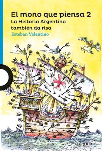 Papel MONO QUE PIENSA 2 LA HISTORIA ARGENTINA TAMBIEN DA RISA (SERIE AZUL) (12 AÑOS)