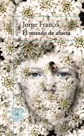 Papel MUNDO DE AFUERA (PREMIO ALFAGUARA DE NOVELA 2014)