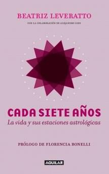 Papel CADA SIETE AÑOS LA VIDA Y SUS ESTACIONES ASTROLOGICAS (RUSTICA)