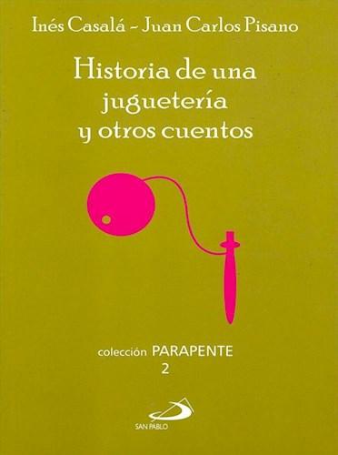 LIBRO HISTORIA DE UNA JUGUETERIA Y OTROS CUENTOS