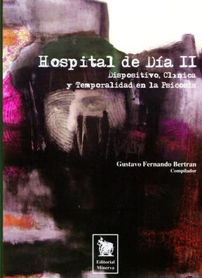 Papel HOSPITAL DE DIA 2 (DISPOSITIVO, CLINICA Y TEMPORALIDAD EN LA
