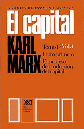 Libro 1. El Capital  Vol 3  Proceso De Produccion Del Capital