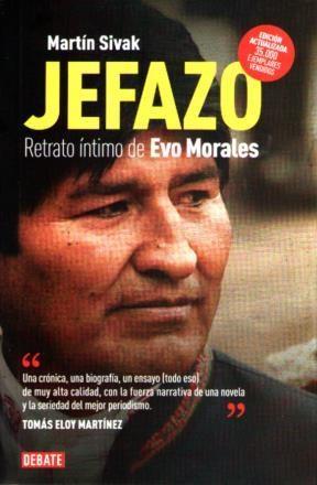Papel Jefazo Retrato Intimo De Evo Morales