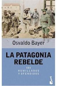 Papel La Patagonia Rebelde Iii  Humillados Y Ofendidos