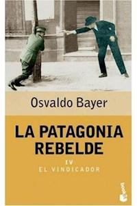 Papel La Patagonia Rebelde Iv  El Vindicador