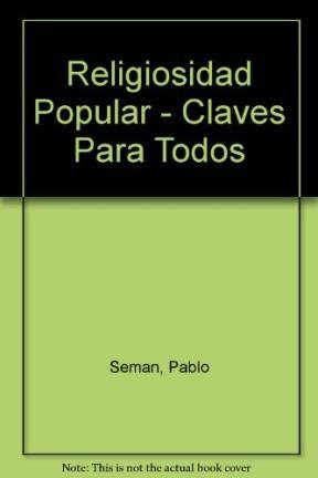 Papel RELIGIOSIDAD POPULAR, LA. CREENCIAS Y VIDA COTIDIANA