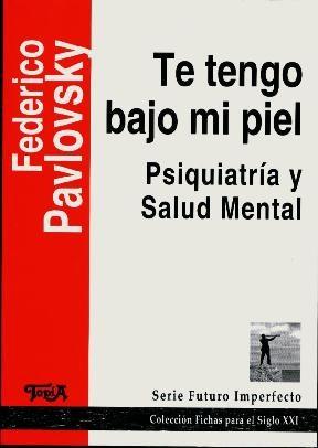 Papel TE TENGO BAJO MI PIEL (PSIQUIATRIA Y SALUD MENTAL)