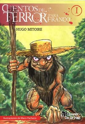 Cuentos De Terror Para Franco I Por Mitoire Hugo Daniel 9789871224883 Tras Los Pasos