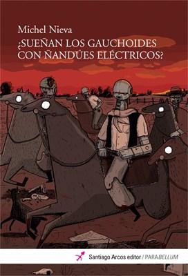 Papel SUEÑAN LOS GAUCHOIDES CON ÑANDUES ELECTRICOS