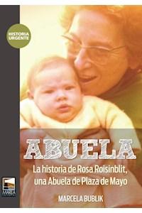 Papel Abuela - La Historia De Rosa Roisinblit, Una Abuela De Plaza De Mayo