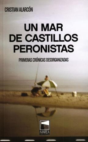 Libro Un Mar De Castillos Peronistas