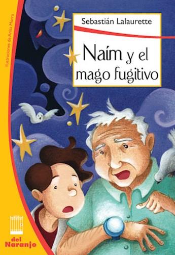 Libro Naim Y El Mago Fugitivo