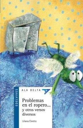 Papel PROBLEMAS EN EL ROPERO Y OTROS VERSOS DIVERSOS (COLECCION ALA DELTA AZUL 4) (8 AÑOS)