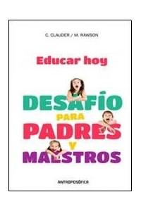 Papel Educar Hoy - Desafio Para Padres Y Maestros