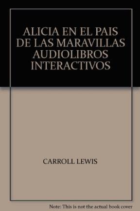 Libro Alicia En El Pais De Las Maravillas  Audiolibros Interactivos