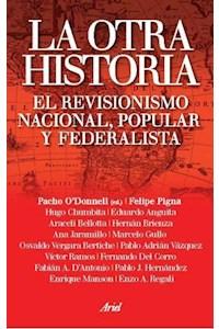 Papel La Otra Historia. El Revisionismo Nacional, Popular Y Federalista
