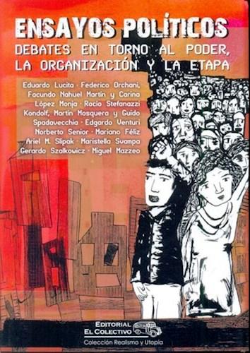 Libro Ensayos Politicos. Debates En Torno Al Poder, La Organizacion Y La Etapa
