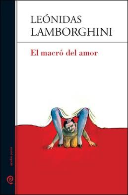 EL MACRO DEL AMOR por LEONIDAS LAMBORGHINI - 9789871598496 - Librería Norte