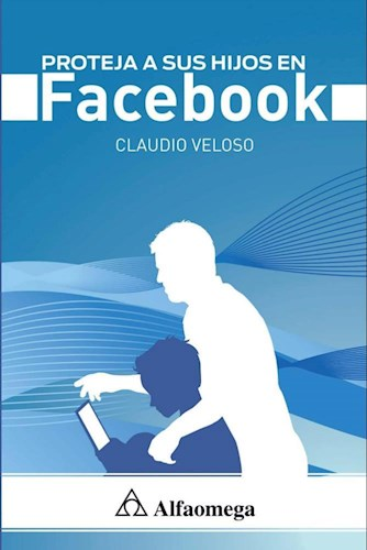 Libro Proteja A Sus Hijos En Facebook