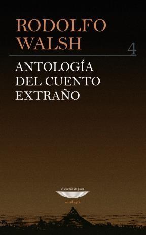 Papel ANTOLOGIA DEL CUENTO EXTRAÑO 4 (SERIE ANTOLOGIA)