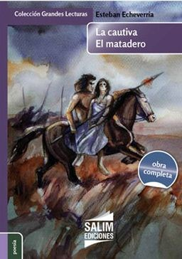 Papel CAUTIVA - EL MATADERO (COLECCION GRANDES LECTURAS 13) (OBRA COMPLETA) (RUSTICA)