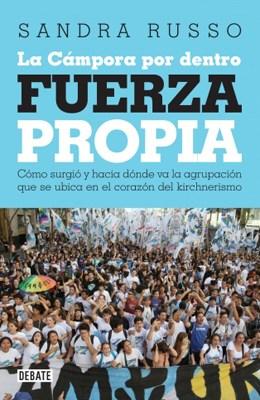 Papel FUERZA PROPIA LA CAMPORA POR DENTRO (COLECCION DEBATE)