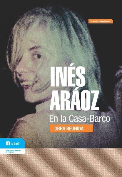 Papel EN LA CASA BARCO -OBRA REUNIDA INÉS ARÁOZ-