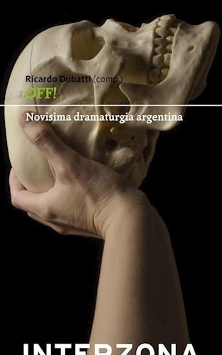 Libro Off ! Novisima Dramaturgia Argentina