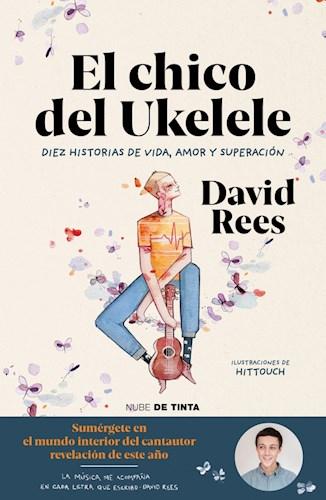 Papel CHICO DEL UKELELE DIEZ HISTORIAS DE VIDA AMOR Y SUPERACION