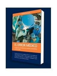 Papel El Error Medico, Analisis De Sus Implicancías Juridicas, Economicas Y Asistenciales