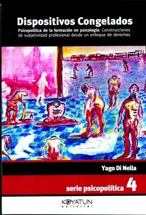 Papel DISPOSITIVOS CONGELADOS (PSICOPOLITICA DE LA FORMACION EN PS