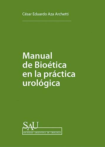 Papel Manual de bioética en la práctica urológica