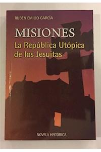 Papel Misiones, La Republica Utopica De Los Jesuitas